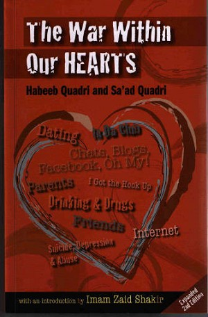 The War Within Our Hearts : Struggles of the Muslim Youth [Habeeb Quadri & Sa'ad Quadri]
