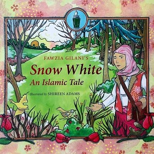 Snow White: An Islamic Tale (HB)