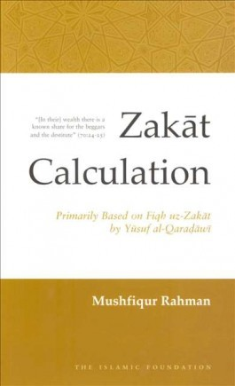 Zakat Calculation: Primarily Based on Fiq-uz-Zakat by Yusuf Al-Qaradawi