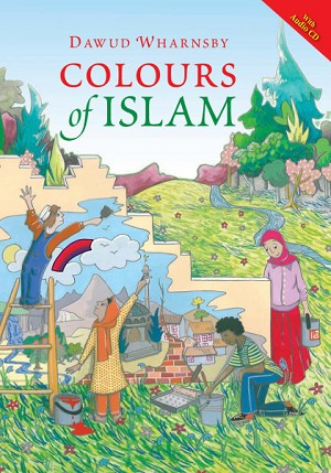 Colours of Islam (Book & CD) - [Dawud Wharnsby]