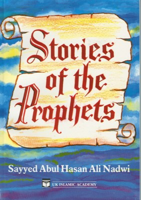 Stories of the Prophets [Sayyed Abul Hasan Ali Nadwi]