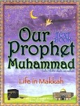 Our Prophet Muhammad: Life in Makkah (Text Book)