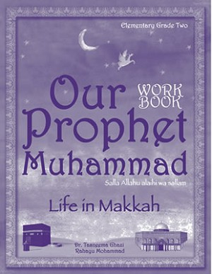 Our Prophet: Life in Makkah (Workbook)