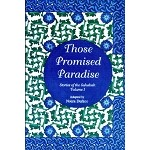 Those Promised Paradise- Stories of the Sahabah (Vol. 1)