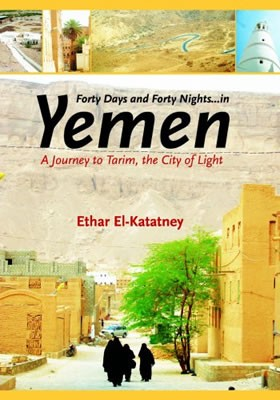 Forty Days and Forty Nights...in Yemen: A Journey to Tarim, the City of Light