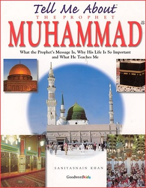Tell Me About the Prophet Muhammad (HB)