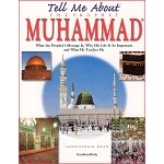 Tell Me About the Prophet Muhammad (PB)
