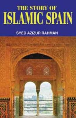 The Story of Islamic Spain