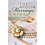 The Muslim Marriage Guide [Ruqaiyyah Waris Maqsood]