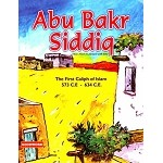 Abu Bakr Siddiq: The First Caliph of Islam (573-634 CE) - [Nafees Khan]