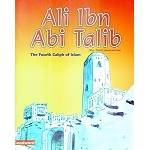 Ali Ibn Abi Talib: The Fourth Caliph of Islam