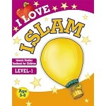 I Love Islam: Islamic Studies Textbook Level 1 (Goodword)
