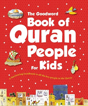 The Goodword Book of Quran People for Kids [Paperback]