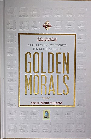 Golden Morals (A Collection of Stories from the Seerah)