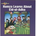 Hamza Learns About Eid-ul-Adha (Hamza The Muslim Boy Series)