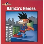 Hamza's Heroes (Hamza The Muslim Boy Series)