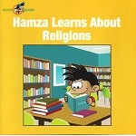 Hamza Learns About Religions (Hamza The Muslim Boy Series)