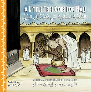 A Little Tree Goes for Hajj (English & Arabic) - [Eman Salem]