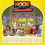 Noor Kids - You Are What You Are Eaten By