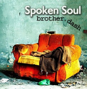 Spoken Soul (Audio CD) - [Brother Dash]