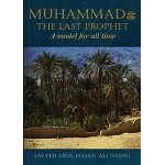 Muhammad: the Last Prophet: A Model for All Time